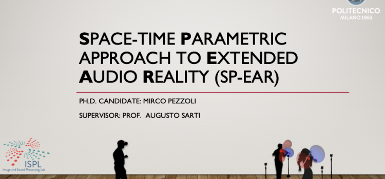 Mirco Pezzoli PhD dissertation – Space-time Parametric approach to Extended Audio Reality